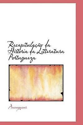 Recapitulao da Historia da Litteratura Portugueza by Anonymous & .