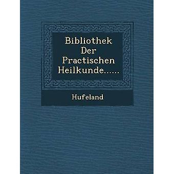 Bibliothek Der Practischen Heilkunde...... by Hufeland