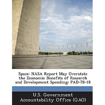 Space NASA Report May Overstate the Economic Benefits of Research and Development Spending Pad7818 by U. S. Government Accountability Office