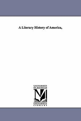 A Literary History of America by Wendell & Barrett