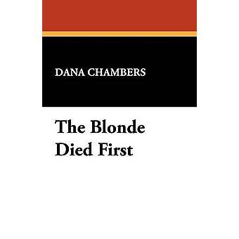 Blondinen dog först vid Chambers & Dana