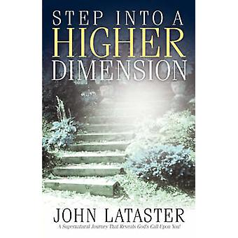 Step Into A Higher Dimension by Lataster & John