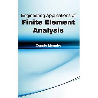 Engineering Applications of Finite Element Analysis by Mcguire & Connie