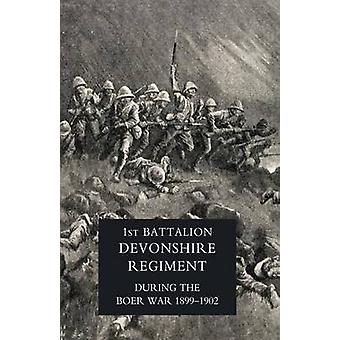 RECORD OF A REGIMENT OF THE LINE  The 1st Battalion Devonshire Regiment during the Boer War 18991902. by M. Jackson & Col