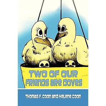 Two of Our Friends Are Doves by Coon & Thomas F.