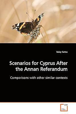 Scenarios for Cyprus After the Annan Referandum by Sutcu & Sulay