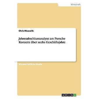 Jahresabschlussanalyse am Porsche Konzern ber sechs Geschftsjahre by Muszalik & Chris