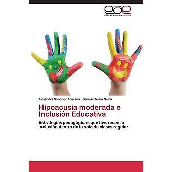 Será Hipoacusia E Inclusion Educativa par Abarzua Alejandra Sanchez