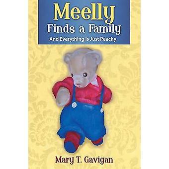 Meelly finner en familj och allt är bara Peachy av Gavigan & Mary T.