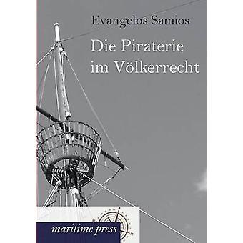 Die Piraterie im Vlkerrecht by Samios & Evangelos