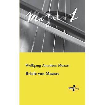 Briefe von Mozart by Mozart & Wolfgang Amadeus