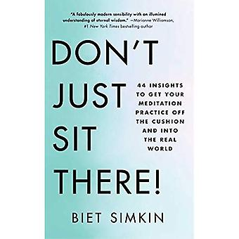 Don't Just Sit There!: A Rebel's Guide to Meditation� & the 44 Laws of Enlightenment