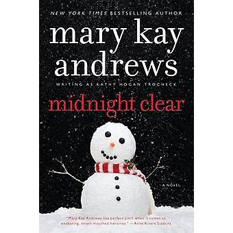 Midnight Clear by Mary Kay Andrews - 9780062195142 Book