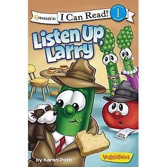 Listen Up - Larry by Big Idea Inc. - Karen Poth - 9780310732150 Book