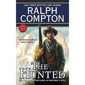 The Hunted by Ralph Compton - Matthew P Mayo - 9780451418630 Book
