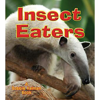 Insect Eaters by Bobbie Kalman - 9780778732983 Book
