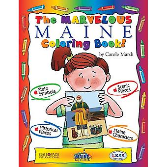 The Marvelous Maine Coloring Book! by Carole Marsh - 9780793398577 Bo
