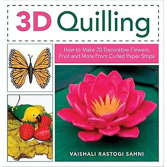 3D Quilling - How to Make 20 Decorative Flowers - Fruit and More From