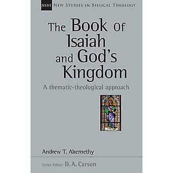The Book of Isaiah and God's Kingdom - A Thematic-Theological Approach