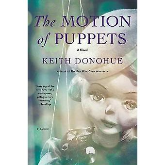 The Motion of Puppets - A Novel by Keith Donohue - 9781250141194 Book