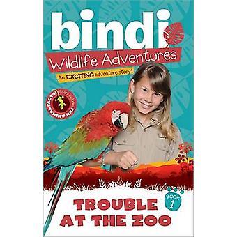 Trouble at the Zoo by Bindi Irwin - 9781402255144 Book