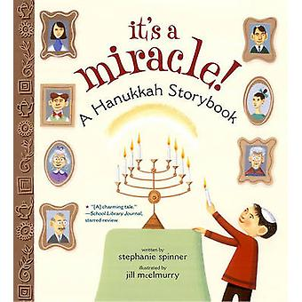 It's a Miracle - A Hanukkah Storybook by Stephanie Spinner - 978141695