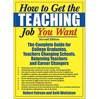 How to Get the Teaching Job You Want - The Complete Guide for College