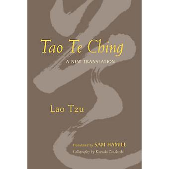 Tao Te Ching - A New Translation by Sam Hamill - 9781590303870 Book