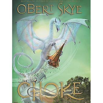 Choke by Obert Skye - Owen Richardson - 9781606416532 Book