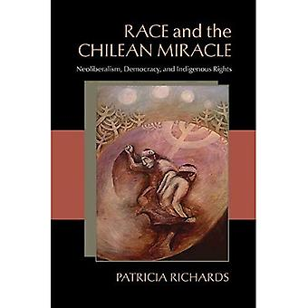 Race and the Chilean Miracle: Neoliberalism, Democracy and Indigenous Rights (Latin American Studies)