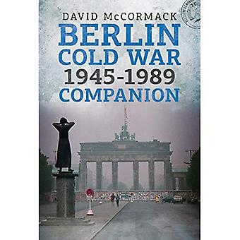 Berlin Cold War 1945-1989 Companion