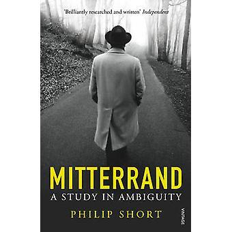 Mitterrand by Philip Short