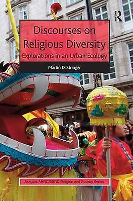Discourses on Religious Diversity by Martin D. Stringer & Rebecca Catto & Linda Woodhead