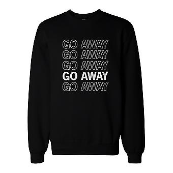 Go Away Graphic Print Sweatshirt Back To School Unisex Sweat Shirt