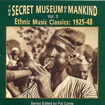 Hemmelige Museum of Mankind - Secret Museum af menneskeheden: Vol. 3-etnisk musik Classics [CD] USA import