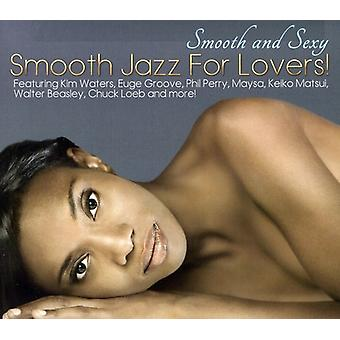 Smooth & Sexy Smooth Jazz for Lovers - Smooth & Sexy Smooth Jazz for Lovers [CD] USA import