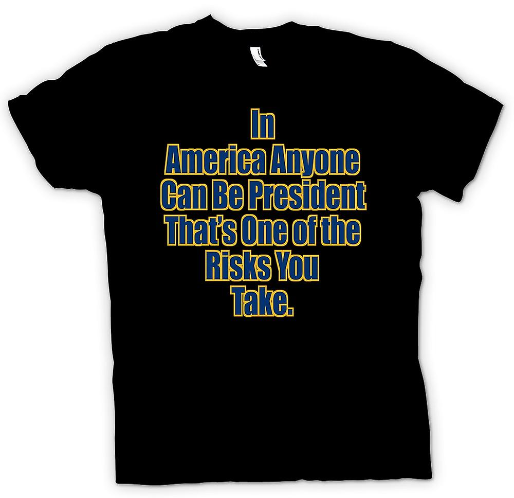 Mens T-shirt - In America Anyone Can Be President - Quote