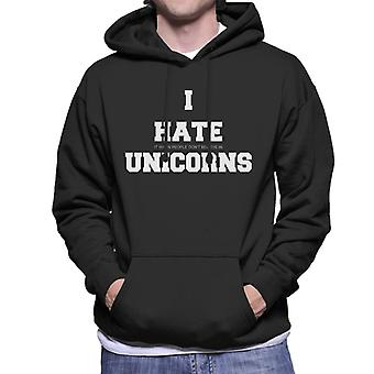 I Hate It When People Dont Believe In Unicorns Slogan Men's Hooded Sweatshirt