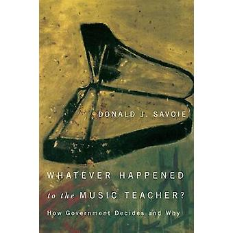 Whatever Happened to the Music Teacher? - How Government Decides and W