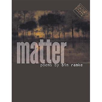 Matter by Bin Ramke - Jorie Graham - Mark Levine - 9780877459002 Book