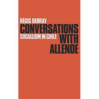 Conversations with Allende by Regis Debray - B. Brewster - etc. - 978