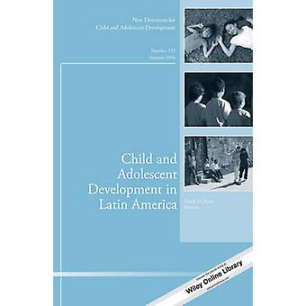 Child and Adolescent Development in Latin America - Number 152 - New Di