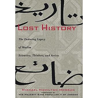 Lost History - The Enduring Legacy of Muslim Scientists - Thinkers and