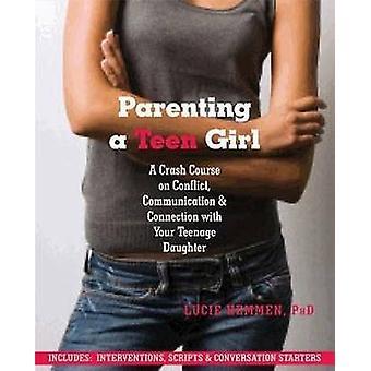 Parents d'une adolescente - un cours accéléré sur les conflits - Communication et