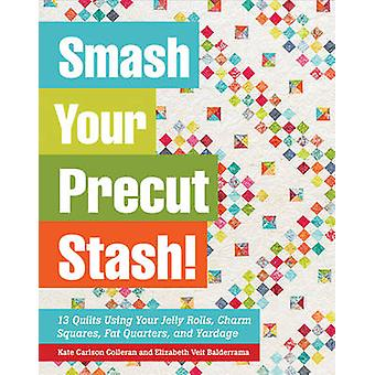 Smash Your Precut Stash! - 13 Quilts Using Your Jelly Rolls - Charm Sq