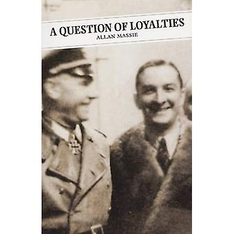 A Question of Loyalties (Main) by Allan Massie - Alan Taylor - 978184