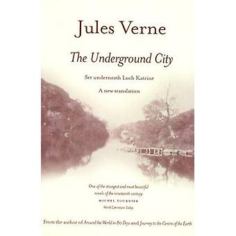 The Underground City by Jules Verne - 9781842820803 Book