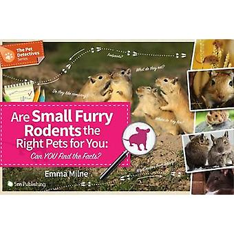 Are Small Furry Rodents the Right Pet for You - Can You Find the Facts
