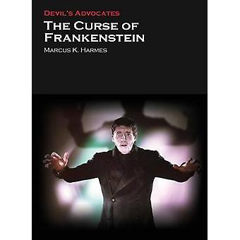 The Curse of Frankenstein by Marcus K. Harmes