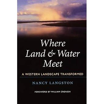 Where Land and Water Meet - A Western Landscape Transformed by Nancy L